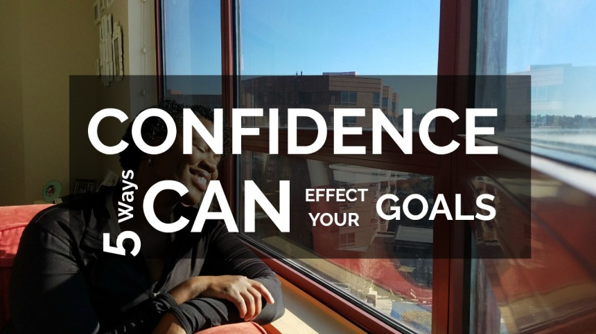 5 ways confidence effects your goals thumbnail